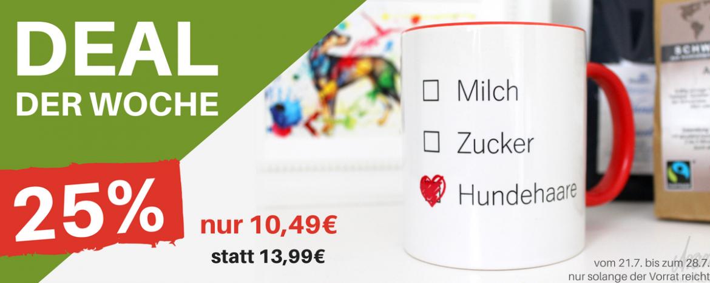 Deal der Woche 25% Rabatt - Tasse - Hund - Milch Zucker Hundehaare